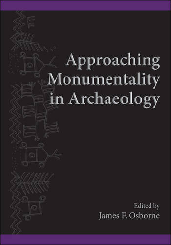 Approaching Monumentality in Archaeology - SUNY Series, The Institute for European and Mediterranean Archaeology Distinguished Monograph Series (Paperback)