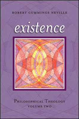 Existence: Philosophical Theology, Volume Two (Hardback)