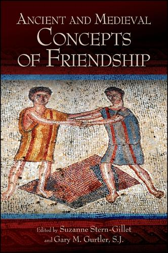 Ancient and Medieval Concepts of Friendship - SUNY series in Ancient Greek Philosophy (Paperback)