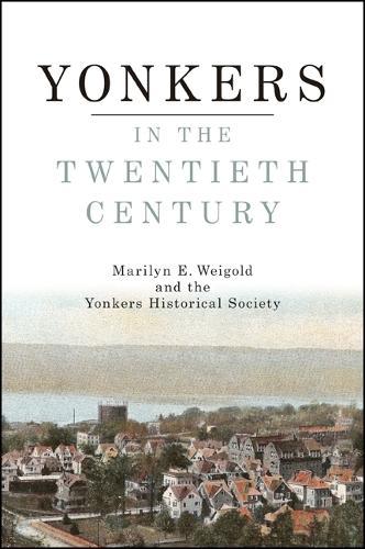 Yonkers in the Twentieth Century (Hardback)