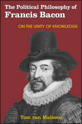 The Political Philosophy of Francis Bacon: On the Unity of Knowledge (Hardback)