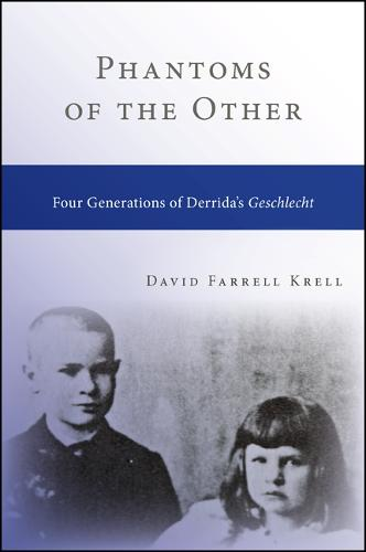 Phantoms of the Other: Four Generations of Derrida's Geschlecht - SUNY series in Contemporary Continental Philosophy (Paperback)