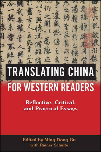 Translating China for Western Readers: Reflective, Critical, and Practical Essays - SUNY series in Chinese Philosophy and Culture (Hardback)