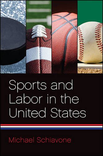 Sports and Labor in the United States (Hardback)