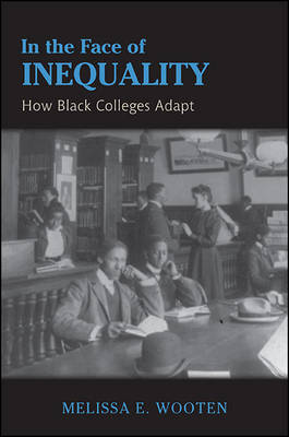 In the Face of Inequality: How Black Colleges Adapt (Hardback)