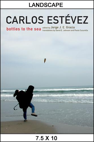 Carlos Estevez: Bottles to the Sea - SUNY series in Latin American and Iberian Thought and Culture (Paperback)