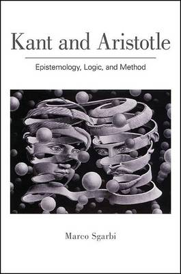 Kant and Aristotle: Epistemology, Logic, and Method (Hardback)