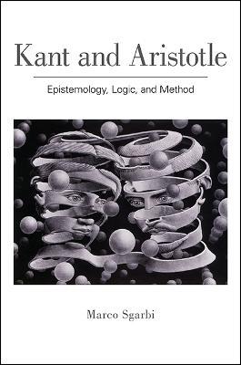 Kant and Aristotle: Epistemology, Logic, and Method (Paperback)