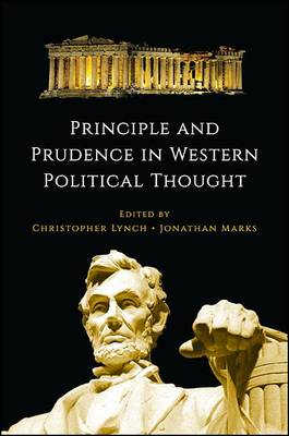 Principle and Prudence in Western Political Thought - SUNY series in the Thought and Legacy of Leo Strauss (Paperback)