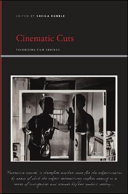Cinematic Cuts: Theorizing Film Endings - SUNY series, Insinuations: Philosophy, Psychoanalysis, Literature (Paperback)