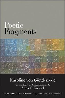 Poetic Fragments - SUNY series in Contemporary Continental Philosophy (Paperback)