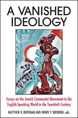 A Vanished Ideology: Essays on the Jewish Communist Movement in the English-Speaking World in the Twentieth Century (Paperback)