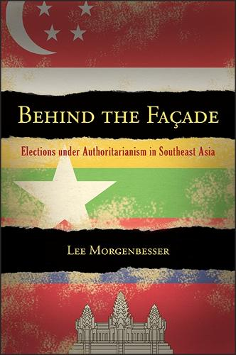 Behind the Facade: Elections under Authoritarianism in Southeast Asia (Paperback)