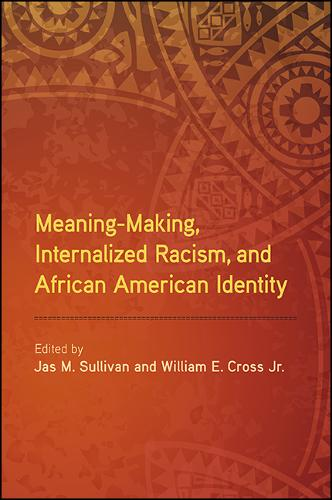 Meaning-Making, Internalized Racism, and African American Identity - SUNY series in African American Studies (Paperback)
