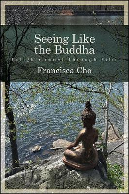 Seeing Like the Buddha: Enlightenment through Film (Paperback)
