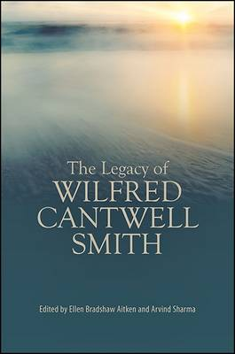 The Legacy of Wilfred Cantwell Smith (Hardback)
