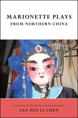 Marionette Plays from Northern China (Hardback)
