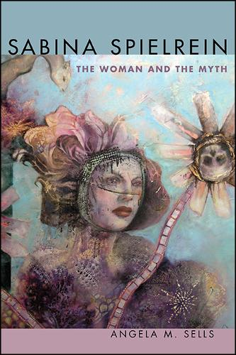 Sabina Spielrein: The Woman and the Myth (Hardback)