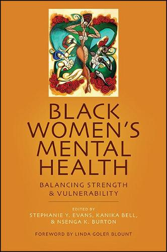 Black Women's Mental Health: Balancing Strength and Vulnerability (Hardback)