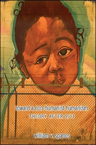 Toward a Non-humanist Humanism: Theory after 9/11 (Hardback)