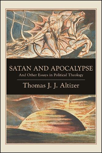 Satan and Apocalypse: And Other Essays in Political Theology - SUNY series in Theology and Continental Thought (Hardback)