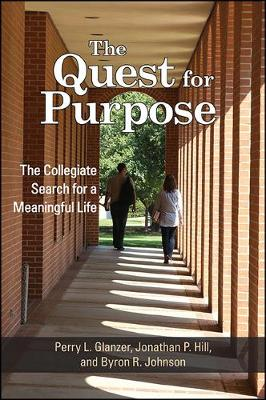 The Quest for Purpose: The Collegiate Search for a Meaningful Life (Hardback)