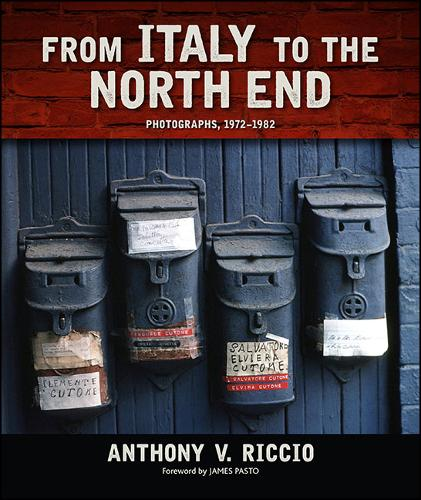 From Italy to the North End: Photographs, 1972-1982 (Hardback)