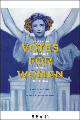 Votes for Women: Celebrating New York's Suffrage Centennial (Paperback)