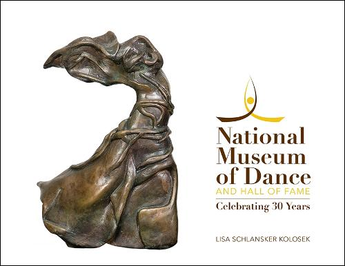 National Museum of Dance and Hall of Fame: Celebrating 30 Years (Hardback)