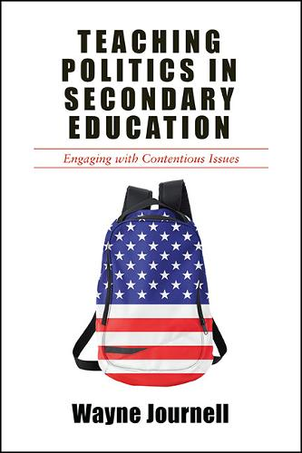 Teaching Politics in Secondary Education: Engaging with Contentious Issues (Paperback)