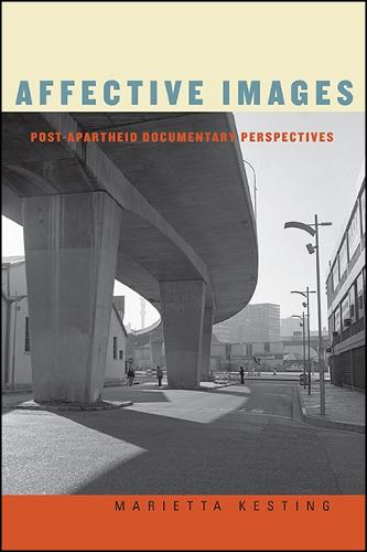 Affective Images: Post-apartheid Documentary Perspectives (Hardback)