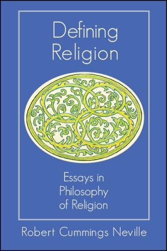 Defining Religion: Essays in Philosophy of Religion (Hardback)