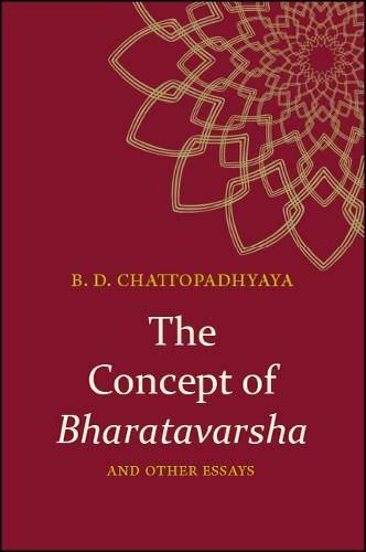 The Concept of Bharatavarsha and Other Essays - SUNY series in Hindu Studies (Hardback)