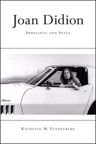 Joan Didion: Substance and Style (Hardback)
