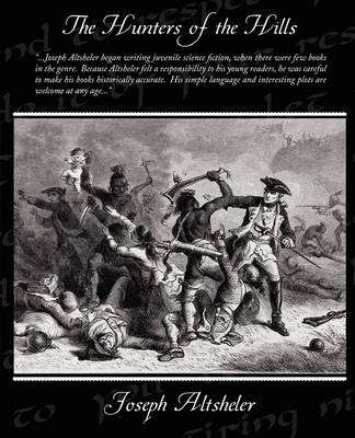 The Hunters of the Hills (Paperback)