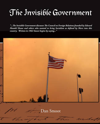The Invisible Government (Paperback)
