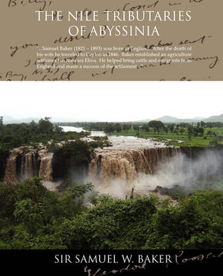 The Nile Tributaries of Abyssinia (Paperback)