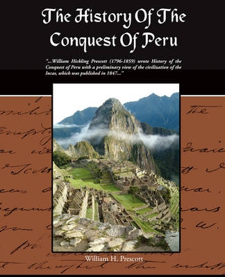 The History of the Conquest of Peru (Paperback)