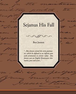 Sejanus His Fall (Paperback)