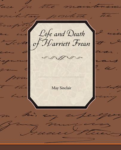 Life and Death of Harriett Frean (Paperback)