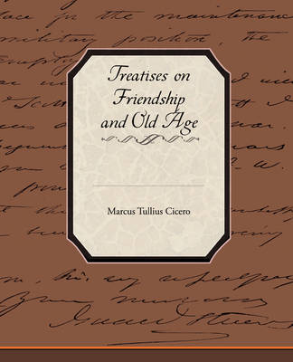 Treatises on Friendship and Old Age (Paperback)