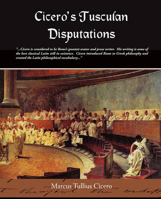 Ciceros Tusculan Disputations (Paperback)
