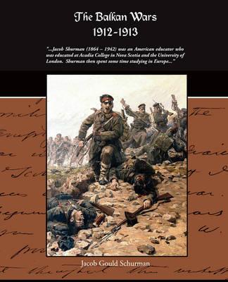 The Balkan Wars 1912-1913 (Paperback)
