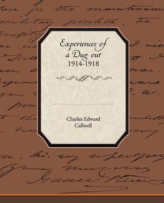 Experiences of a Dug Out 1914-1918 (Paperback)