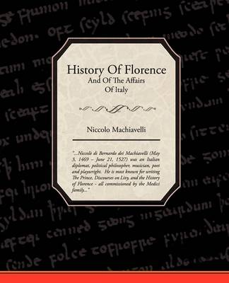 History of Florence and of the Affairs of Italy (Paperback)