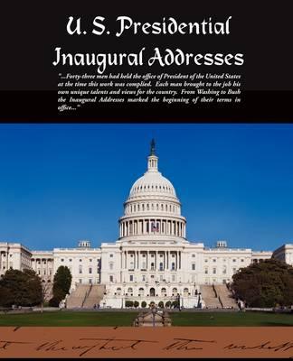 U. S. Presidential Inaugural Addresses (Paperback)