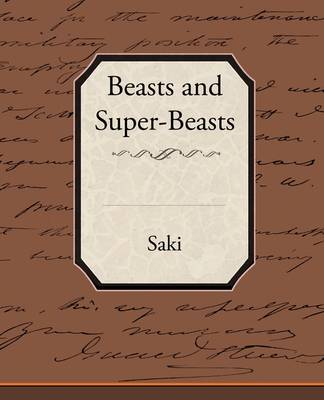 Beasts and Super-Beasts (Paperback)