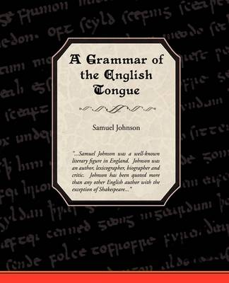 A Grammar of the English Tongue (Paperback)