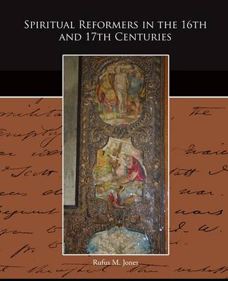 Spiritual Reformers in the 16th and 17th Centuries (Paperback)