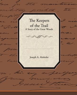 The Keepers of the Trail a Story of the Great Woods (Paperback)